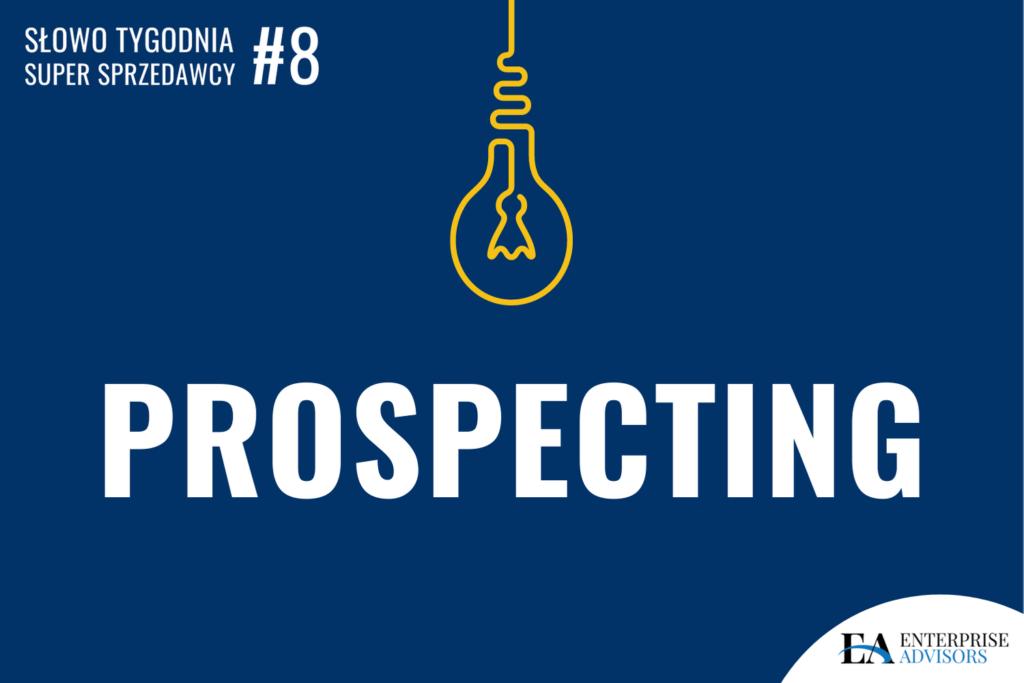 Co to jest prospecting?
